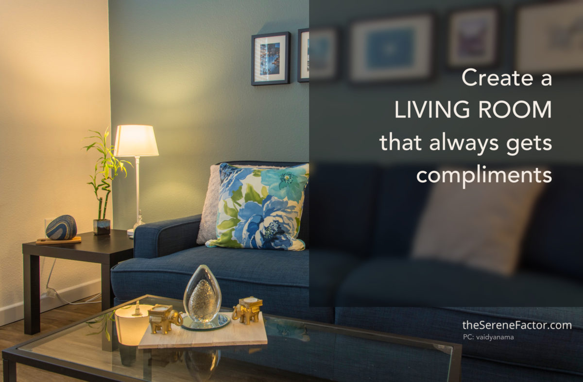 Create a Living Room that always gets Compliments